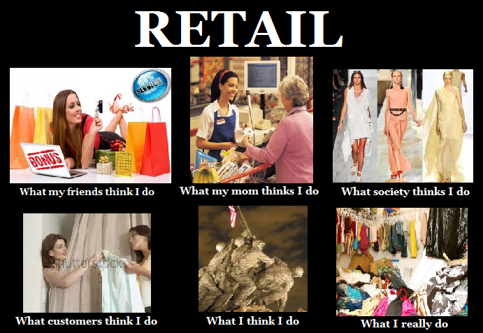 retail retail what it means to me, my customers oh and my mom!!