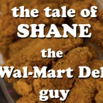 This is the Hilariously Ridiculous Story of Shane, the Wal-Mart Deli Guy