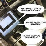 """You should never have """"UNEXPECTED ITEM IN THE BAGGING AREA"""" shouted at you by a disembodied voice ever again."""