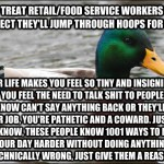 If You Treat Retail/Food Service Workers Like Shit Be Warned