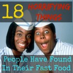 18 Horrifying Things People Have Found In Their Fast Food
